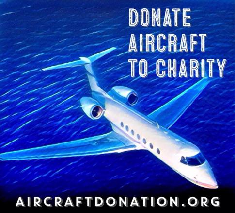 Looking To Sell Aircraft? Donate To Charity For Tax Deduction! in California, United States